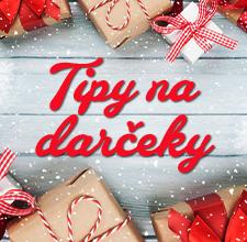 Tipy na Vianočné darčeky.